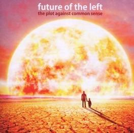 PLOT AGAINST COMMON SENSE FUTURE OF THE LEFT, CD