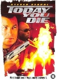 Today you die, (DVD)