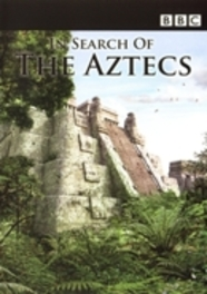 In Search Of The Aztecs
