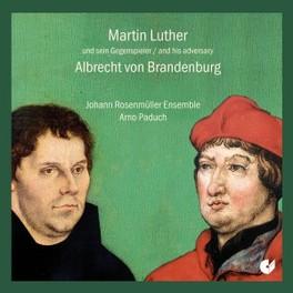 MARTIN LUTHER/A.VON BRAND ARNO PADUCH JOHANN ROSENMULLER ENSEMB, CD