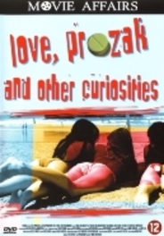 Love, Prozak And Other Curiosities