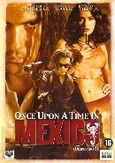 Once upon a time in Mexico,...