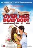 Over her dead body, (DVD)