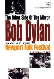 Bob Dylan - The Other Side Of The Mirror - Live At The Newport Folk Festival 1963-1965