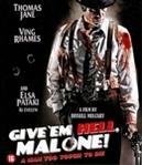 Give em hell malone, (Blu-Ray)