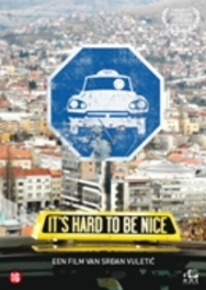 It's Hard To Be Nice