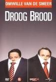 Droog brood - Omwille van de smeer, (DVD) BAS HOEFLAAK & PETER VAN DE WITTE