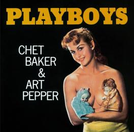 PLAYBOYS BAKER, CHET & ART PEPPER, CD