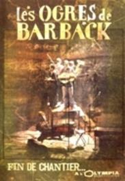 Les Ogres De Barback - Fin De Chantier... A L'Olympia