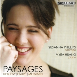 PAYSAGES SUSANNA PHILLIPS/MYRA HUANG DEBUSSY/FAURE/MESSIAEN, CD