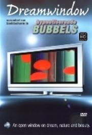 Dreamwindow - Hypnotiserende Bubbels