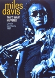 Miles Davis - That's What Happened (Live In Germany 1987)
