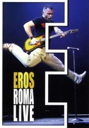 Eros Ramazzotti - Eros Roma Live