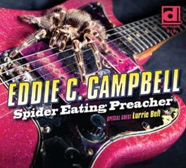 SPIDER EATING PREACHER GUEST: LURRIE BELL EDDIE C. CAMPBELL, CD