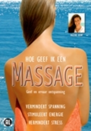 Massage - Geef En Ervaar Ontspanning