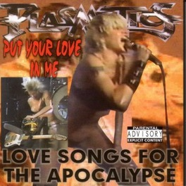PUT YOUR LOVE IN ME LOVE SONGS FOR THE APOCALYPSE Audio CD, PLASMATICS, CD
