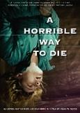 Horrible way to die, (DVD)