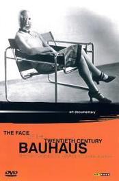 Bauhaus: Face Of The 20th