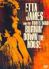 Etta James and the Roots Band - Burnin Down The House