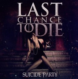 SUICIDE PARTY LAST CHANCE TO DIE, CD