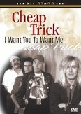 Cheap Trick - I want you to...