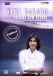 Kent Nagano Portrait: Seeking New Shores