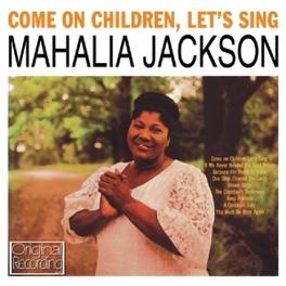 COME ON CHILDREN, LET'S.. .. SING MAHALIA JACKSON, CD