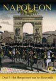 Napoleon - Deel 3: Het Hoogtepunt Van Het Keizerrijk