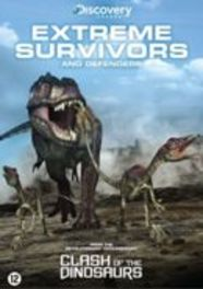 Clash Of The Dinosaurs - Extreme Survivors And Defenders