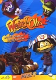 Weird-Oh'S Deel 1