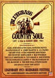 BLUEGRASS COUNTRY SOUL W/COUNTRY GENTLEMEN/OSBORNE BROTHERS/EARL SCRUGGS V/A, DVDNL