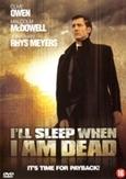 I'll sleep when i'm dead,...