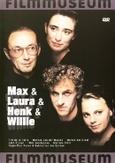 MAX, LAURA, HENK & WILLIE
