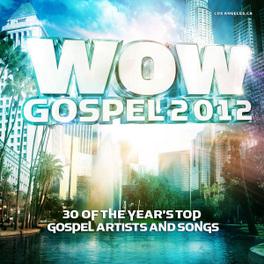 WOW GOSPEL 2012 -CD+DVD- FT:KIRK FRANKLIN/MARY MARV/MARVIN SAPP/WES MORGAN/+ V/A, CD