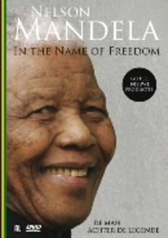 Nelson Mandela - In The Name Of Freedom