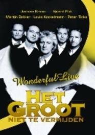 Het Groot Niet Te Vermijden - Wonderful Live