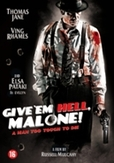 Give em hell malone, (DVD)