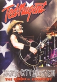 Ted Nugent - Motor City Mayhem - The 6000th Show