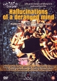 Hallucinations of a deranged mind, (DVD) .. DERANGED MIND//BY JOSE MOJICA MARINS/NTSC/ALL REGION