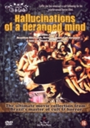 Hallucinations of a deranged mind, (DVD) .. DERANGED MIND//BY JOSE MOJICA MARINS/NTSC/ALL REGION DVD, MOVIE, DVDNL