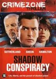 Shadow conspiracy , (DVD)