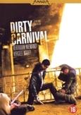 Dirty carnival, (DVD)