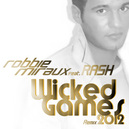 WICKED GAMES 2012 FT. RASH