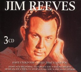 HAVE I TOLD YOU LATELY... ...THAT I LOVE YOU Audio CD, JIM REEVES, CD