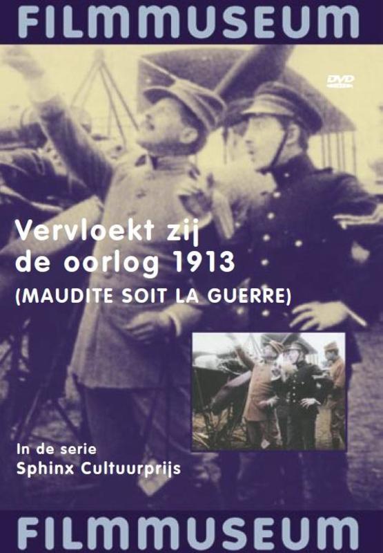 Vervloekt Zij De Oorlog (1913)