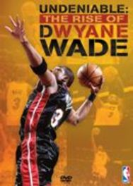 NBA - Undeniable: The Rise Of Dwyane Wade