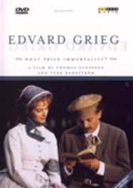 Edvard Grieg, What Price Immortality?