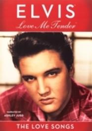 Elvis Presley - Love Me Tender - The Love Songs