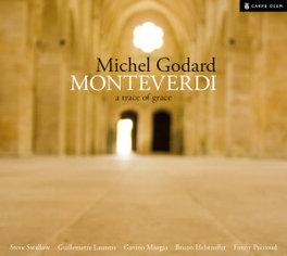 A TRACE OF GRACE GODARD/LAURENS/MURGIA/PACOUD/SWALLOW C. MONTEVERDI, CD