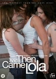 And then came Lola, (DVD)